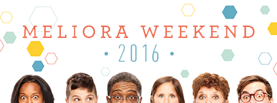 graphic shows images of faces with the text MELIORA WEEKEND 2016 OCTOBER 6-9